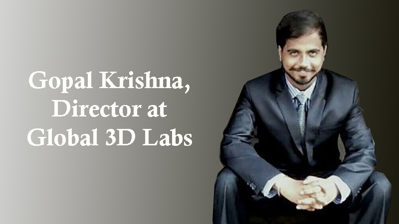 Gopal Krishna, Director at Global 3D Labs